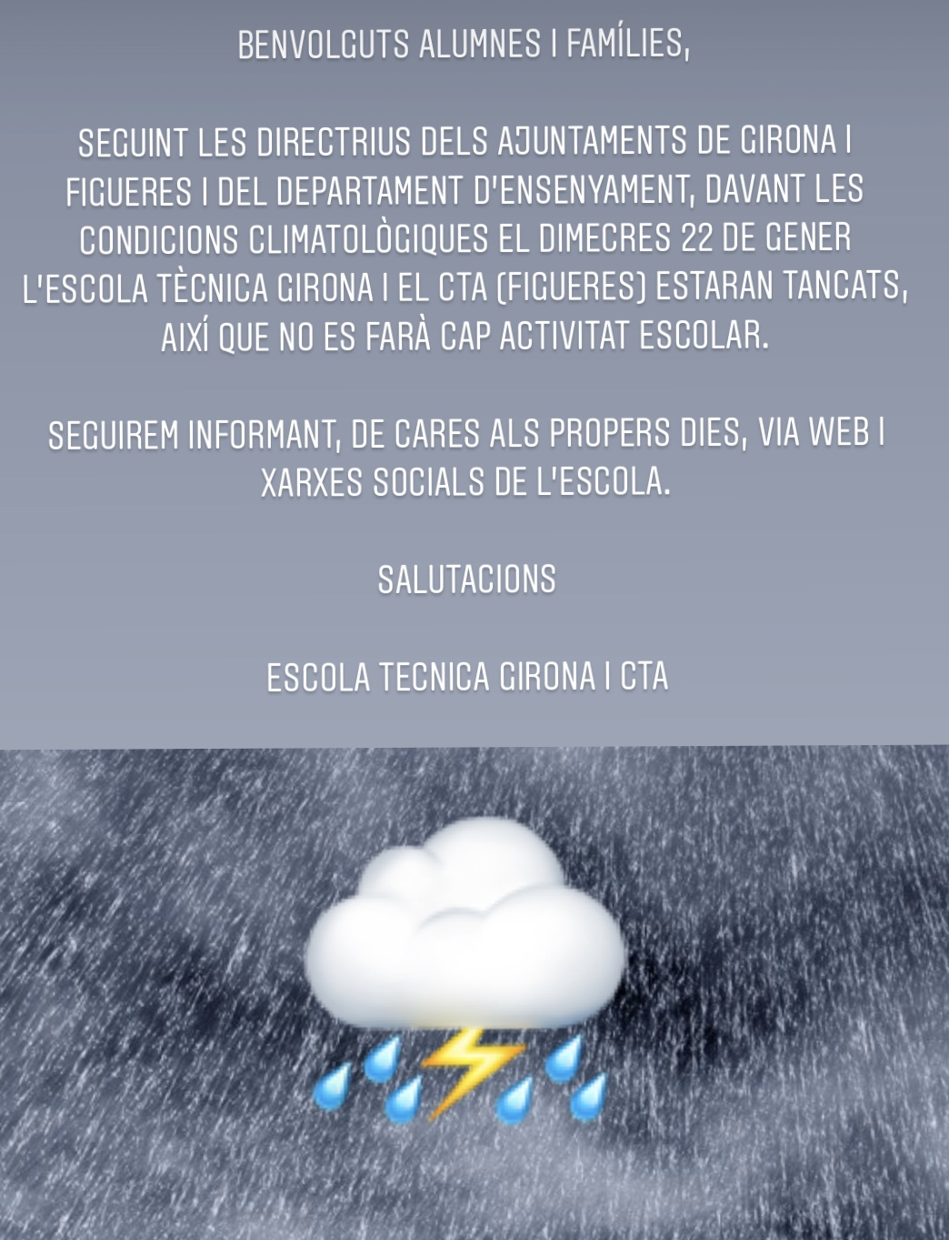 Demà dimecres 22 de gener l'Escola Tècnica Girona i el CTA (Figueres) estaran tancats